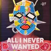 All I Never Wanted (2020) Acrylbemaltes und collagiertes Kinoposter auf Holzplatte, ca. 88,5 x 64 cm. 763, - € I Ausleihe bzw. Ratenzahlung für 76,-€ pro Monat.